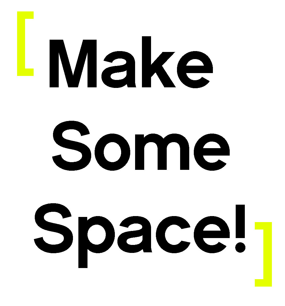 Make-some-space!