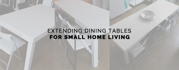 Extending Dining Tables for Small Home Living