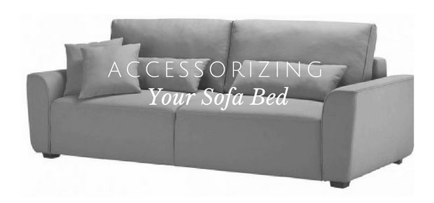accessorizing your sofa bed