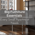 Big Furniture Essentials Every Small Apartment Needs