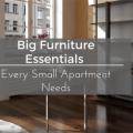 Big Furniture Essentials Every Small Apartment Needs