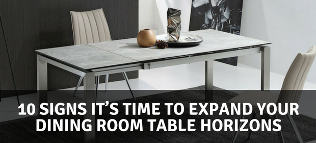 10 Signs It's Time to Expand Your Dining Room Table Horizons - expand furniture