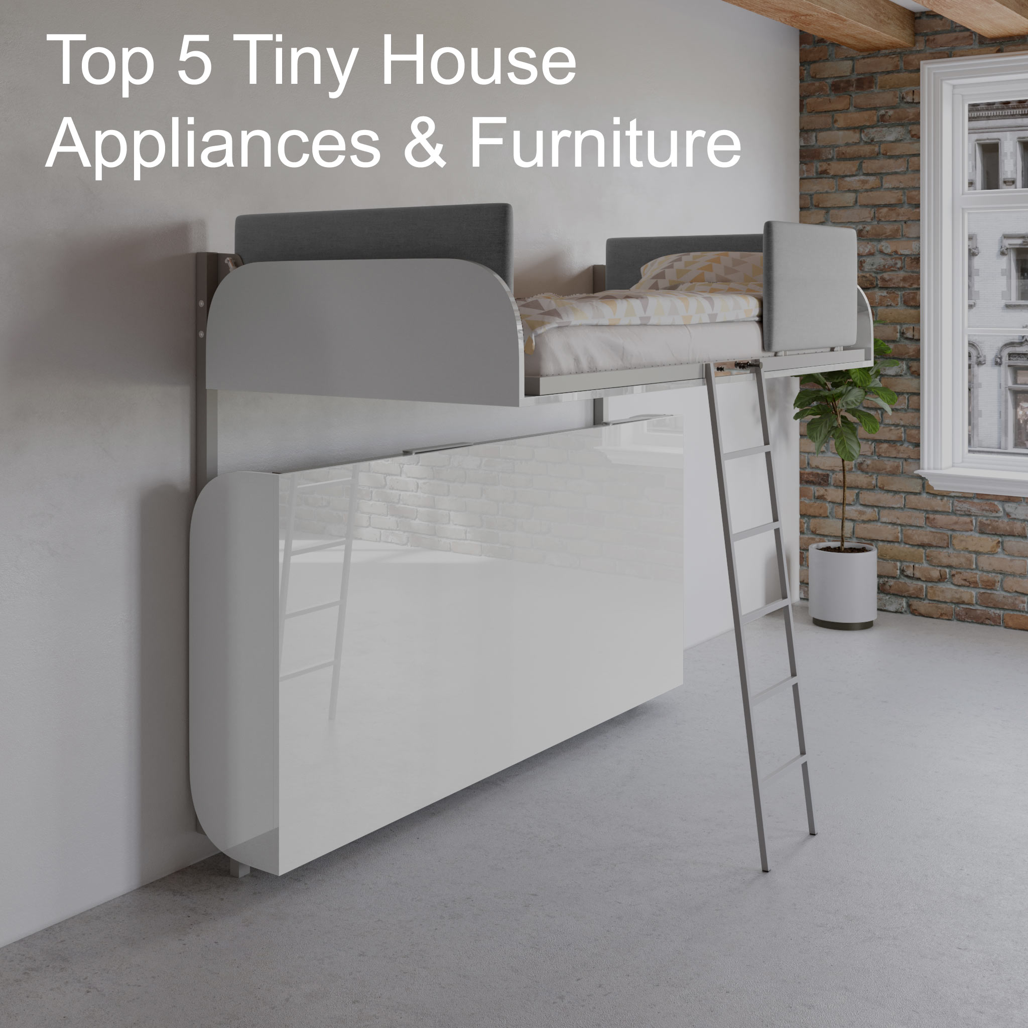 Top 5 Tiny House Appliances And Furniture Expand Furniture