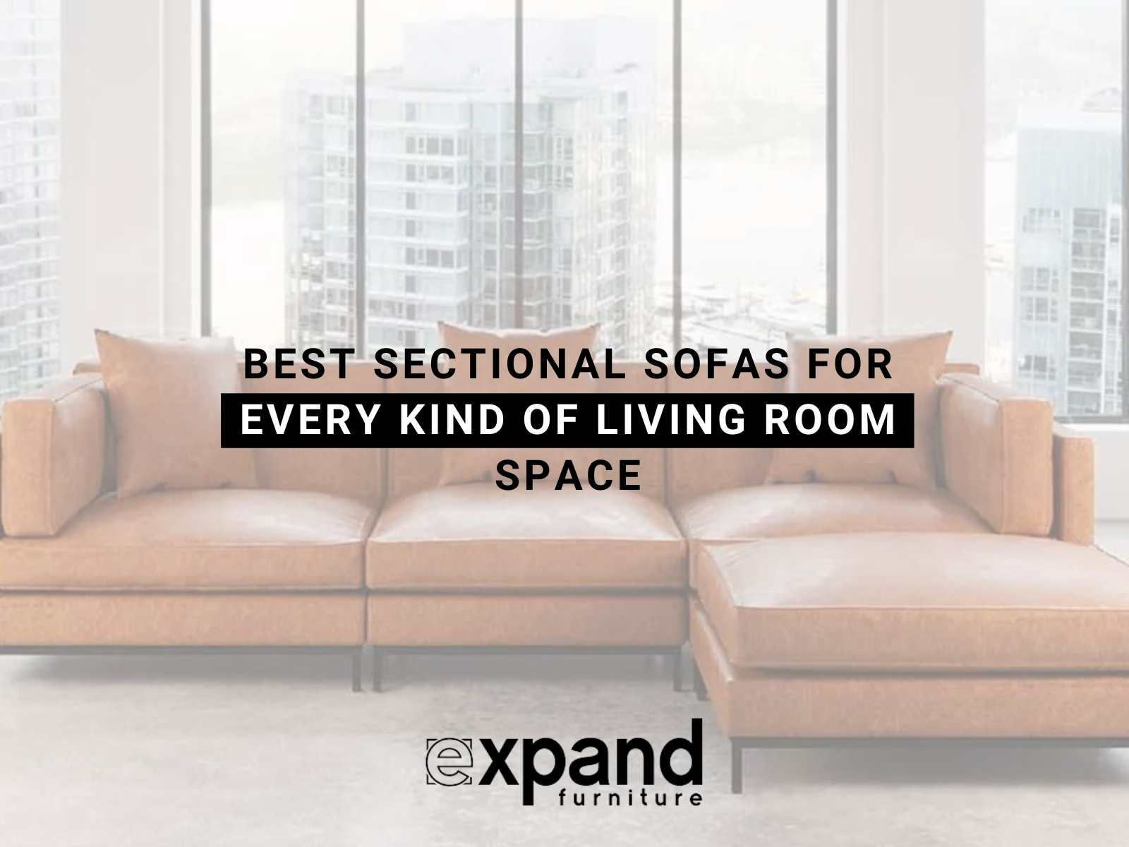 Best Sectional Sofas For Every Kind of Living Room Space